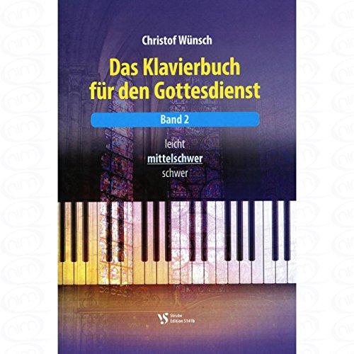 Das Klavierbuch fuer den Gottesdienst 2 - arrangiert für Klavier - mit CD [Noten/Sheetmusic] Komponist : WUENSCH CHRISTOPH