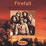Alive in America: Concert Classics, Volume 2 von Firefall