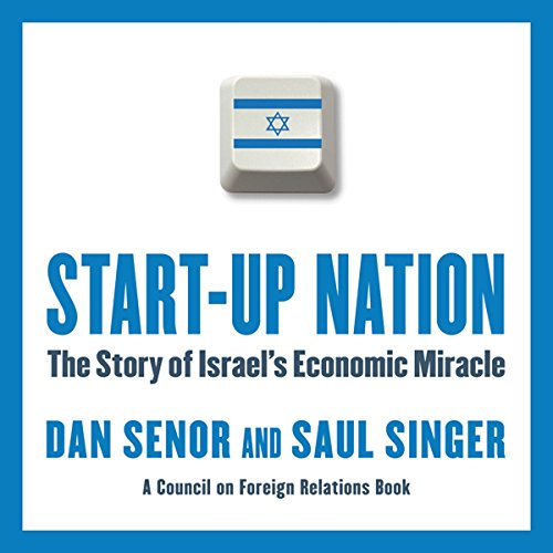 Start-Up Nation     The Story of Israel's Economic Miracle              By:                                                                                                                                 Dan Senor,                                                                                        Saul Singer                               Narrated by:                                                                                                                                 Sean Pratt                      Length: 8 hrs and 24 mins     1,069 ratings     Overall 4.4