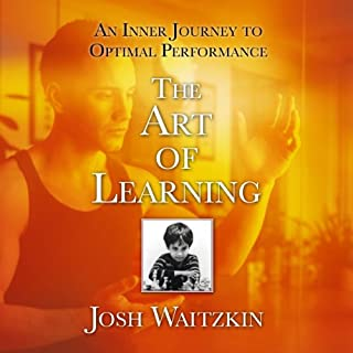 The Art of Learning     An Inner Journey to Optimal Performance              Written by:                                                                                                                                 Josh Waitzkin                               Narrated by:                                                                                                                                 Josh Waitzkin                      Length: 7 hrs and 55 mins     65 ratings     Overall 4.6