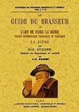 Le guide du brasseur ou l'art de faire la bière