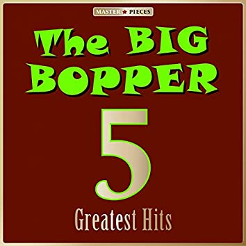Masterpieces Presents the Big Bopper: 5 Greatest Hits