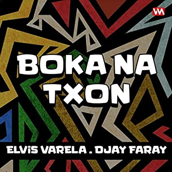 Boka Na Txon (feat. Djay Faray)