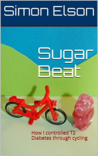 Sugar Beat: How I controlled T2 Diabetes through cycling (English Edition)