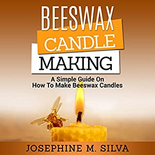 Beeswax Candle Making     A Simple Guide on How to Make Beeswax Candles              By:                                                                                                                                 Josephine M. Silva                               Narrated by:                                                                                                                                 Sangita Chauhan                      Length: 1 hr and 19 mins     10 ratings     Overall 5.0