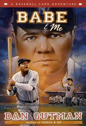 Babe & Me: A Baseball Card Adventure (Baseball Card Adventures Book 3) (English Edition)