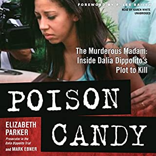 Poison Candy     The Murderous Madam; Inside Dalia Dippolito's Plot to Kill              Written by:                                                                                                                                 Elizabeth Parker,                                                                                        Mark Ebner                               Narrated by:                                                                                                                                 Karen White                      Length: 11 hrs and 38 mins     Not rated yet     Overall 0.0