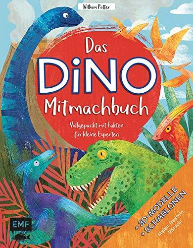 Das DINO-Mitmachbuch – Vollgepackt mit Fakten für kleine Experten: Mit coolen 3D-Modellen und Schablonen zum Malen, Basteln und Rätseln