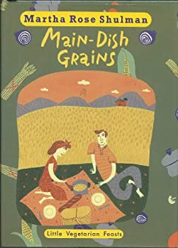 Main-Dish Grains (Little Vegetarian Feasts) 0553087983 Book Cover