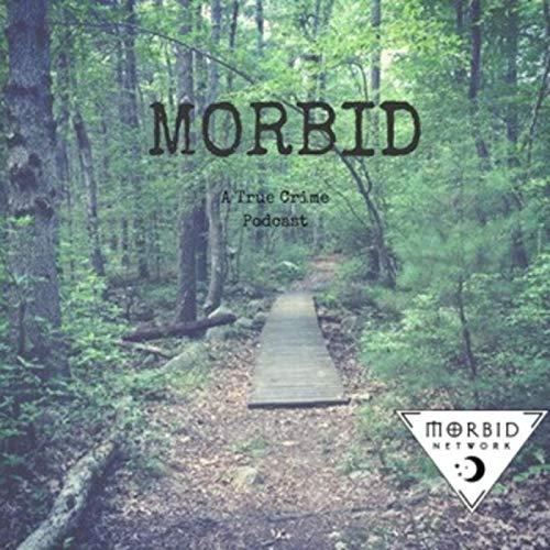 Morbid: A True Crime Podcast Podcast By Morbid: A True Crime Podcast cover art