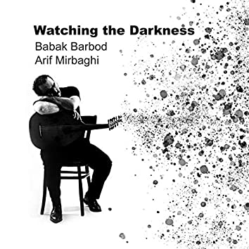 Watching the Darkness