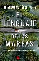 El lenguaje de las mareas/ The Language of the Tides
