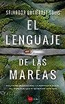 El Lenguaje De Las Mareas par Salvador Gutiérrez Solís