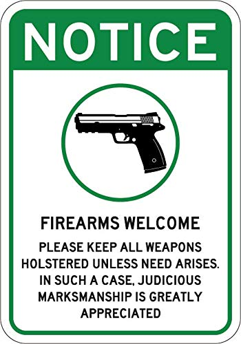 """Firearms Guns Welcome Sign 7""""x 10"""" Commercial Aluminum. 2nd Amendment and Gun Rights Supportive - Please Keep Weapons Holstered Unless Need Arises - Judicious Marksmanship is Appreciated"""