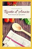 Ricette d'Amore: Storie d'amore per ogni palato