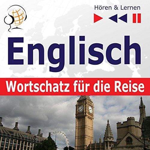 Englisch - Wortschatz für die Reise: 1000 Wichtige Wörter und Redewendungen im Alltag (Hören & Lernen) Titelbild