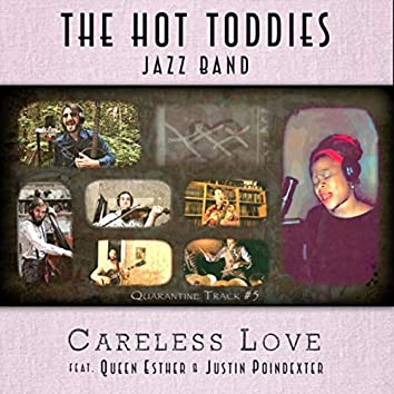 Careless Love (feat. Queen Esther & Justin Poindexter)