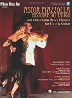 Astor Piazzolla Histoire Du Tango and Other Latin Dance Classics for Flute & Guitar