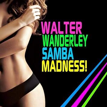 Samba Madness!