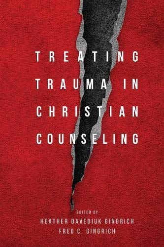 Treating Trauma in Christian Counseling (Christian Association for Psychological Studies Books)