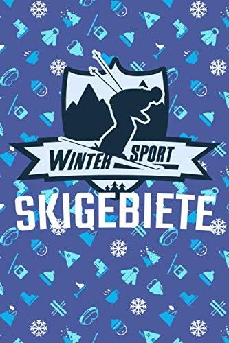 Winter Sport Skigebiete: Ski-Reiseführer zum Selbstschreiben für Skifahrer und Snowboarder um den Skiurlaub in einem Skigebiet zu erfassen - Vorgedruckte Seiten zum Ausfüllen