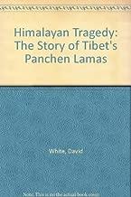 Himalayan Tragedy: The Story of Tibet's Panchen Lamas
