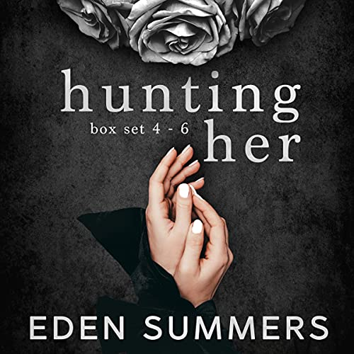 Hunting Her Box Set Audiobook By Eden Summers cover art