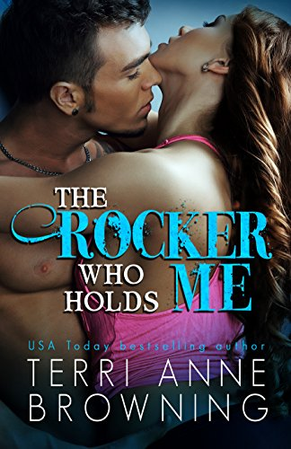 The Rocker Who Holds Me (The Rocker Series Book 1) (English Edition)