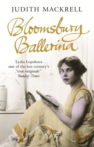 Bloomsbury Ballerina: Lydia Lopokova, Imperial Dancer and Mrs John Maynard Keynes (English Edition)