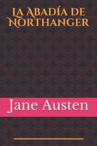 La Abadía de Northanger: Northanger Abbey fue la primera de las novelas de Jane Austen que estuvo preparada para su publicación, aunque antes había ... Sentido y sensibilidad y Orgullo y prejuicio.