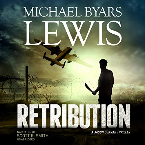 Retribution     A Jason Conrad Thriller, Book 1              By:                                                                                                                                 Michael Byars Lewis                               Narrated by:                                                                                                                                 Scott R. Smith                      Length: 2 hrs and 56 mins     2 ratings     Overall 3.0