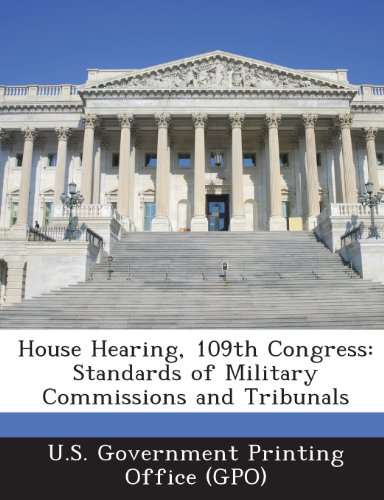 House Hearing, 109th Congress: Standards of Military Commissions and Tribunals