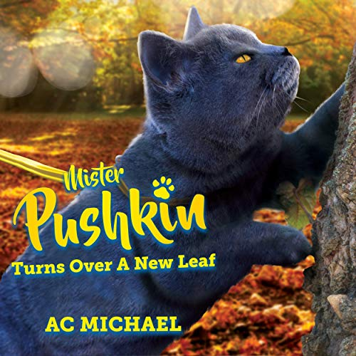 Mister Pushkin Turns Over a New Leaf Audiobook By AC Michael cover art