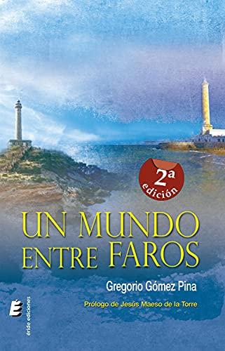Un mundo entre faros (Spanish Edition)