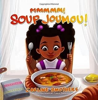 Mmmmm! Soup Joumou! (ZOE BEAUTEE Little Reader's Collection) (Volume 2)