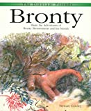 Bronty: Share the Adventures of Bronty Brontosaurus and His Friends (The Dinosaur Friends)