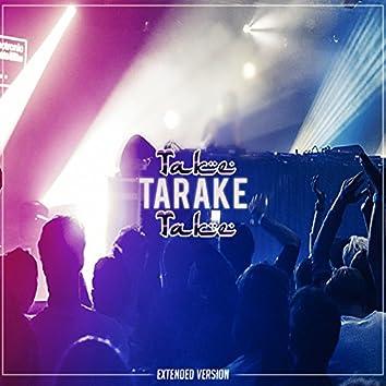Take Tarake Take (Extended Version)