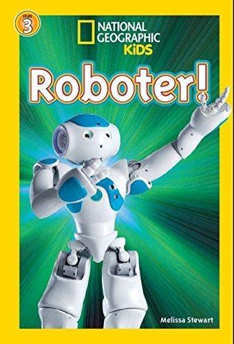 National Geographic KiDS Lesespaß: Roboter: Bd. 9: Roboter (Lesestufe 3 - für Profileser) von Melissa Stewart (13. Oktober 2014) Broschiert