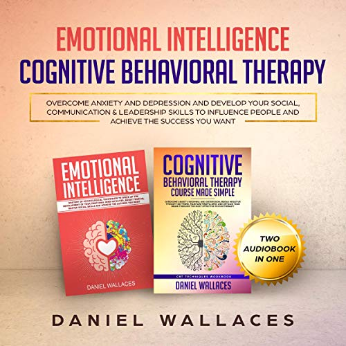 Cognitive Behavioral Therapy, Emotional Intelligence audiobook cover art