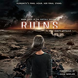 Ruins     Partials, Book 3              By:                                                                                                                                 Dan Wells                               Narrated by:                                                                                                                                 Julia Whelan                      Length: 12 hrs and 40 mins     24 ratings     Overall 4.7