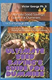 Ultimate Seed Saving's Guide For Dummies: Grow And Learn How To Preserve, Store, Keeping And...