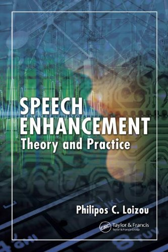 Speech Enhancement: Theory and Practice (Signal...