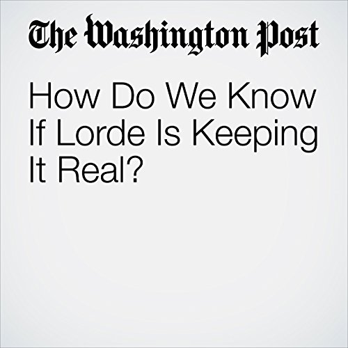 How Do We Know If Lorde Is Keeping It Real? copertina