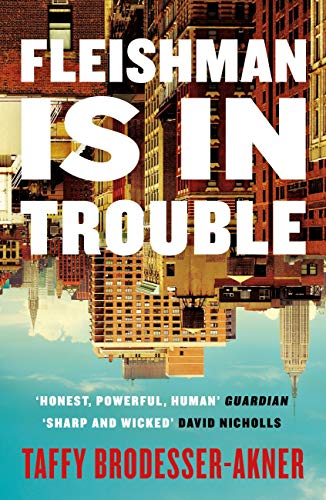Fleishman Is in Trouble: One of 2020's bestselling novels (English Edition)