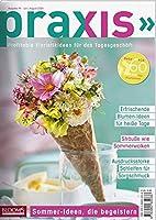 PRAXIS Nr. 94: Profitable Floristikideen fuer das Tagesgeschaeft