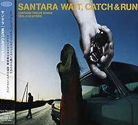 Wait Catch & Run by Santara (2006-04-12)