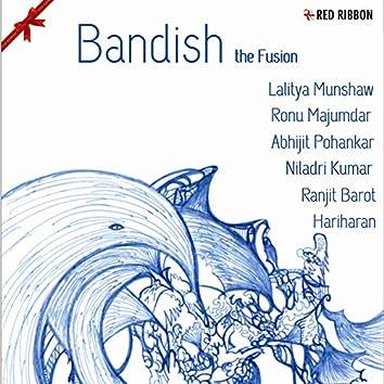 Bandish - The Fusion