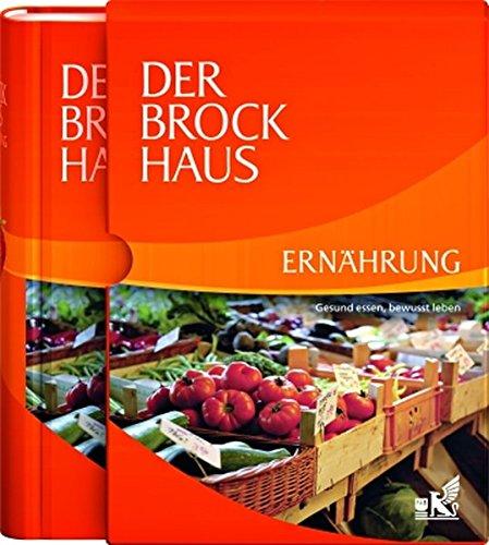 Der Brockhaus Ernährung: Gesund essen, bewusst leben