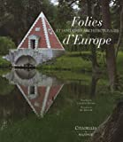 Folies et fantaisies architecturales d'Europe