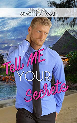 Tell Me Your Secrets: Writing Journal (Clean Billionaire Journals, Band 10)